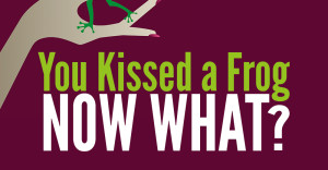 Kissed a Frog?  Now What?-image